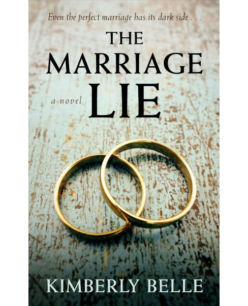 Marriage Lie -  Large Print by Kimberly Belle (Hardcover) - image 1 of 1