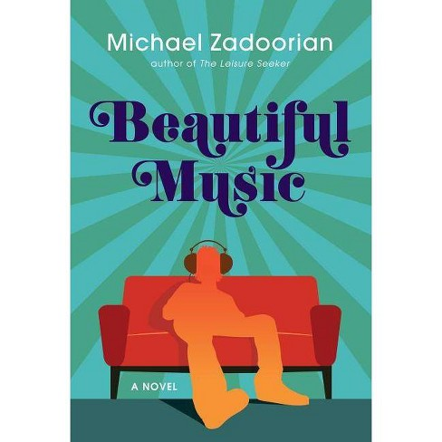 Beautiful Music - by  Michael Zadoorian (Paperback) - image 1 of 1