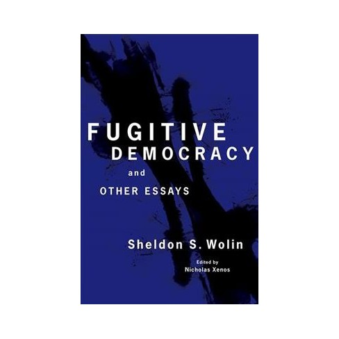 Fugitive Democracy  And Other Essays Hardcover Sheldon S Wolin  About This Item