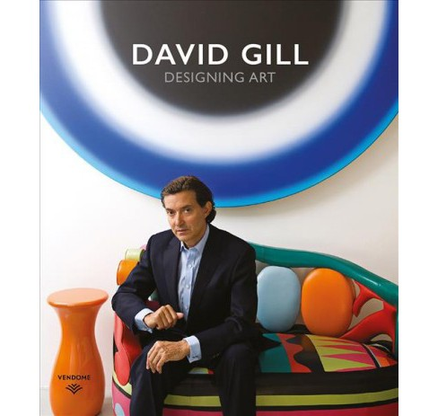 David Gill : Designing Art -  by Meredith Etherington-Smith (Hardcover) - image 1 of 1