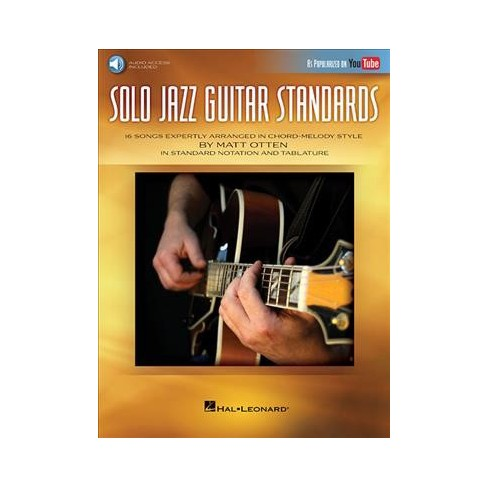 Solo Jazz Guitar Standards : 16 Songs Expertly Arranged in Chord ...
