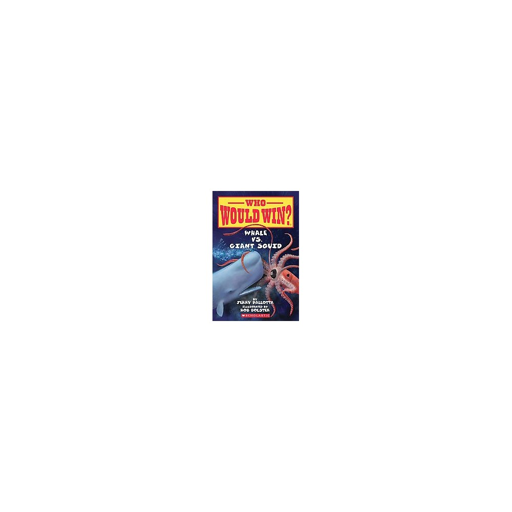 Whale Vs Giant Squid Who Would Win By Jerry Pallotta Paperback