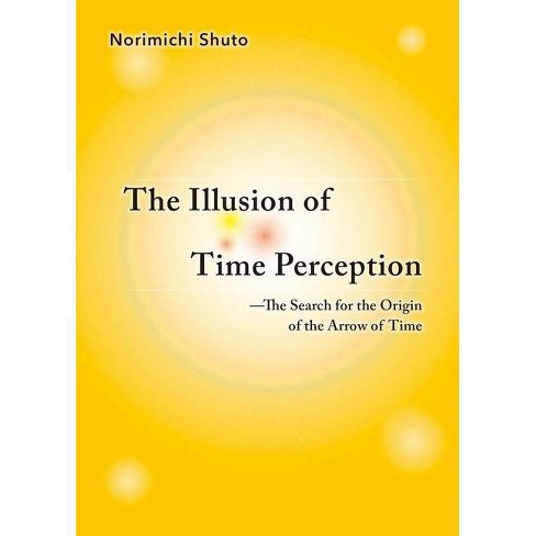 The Illusion of Time Perception - by  Norimichi Shuto (Paperback) - image 1 of 1