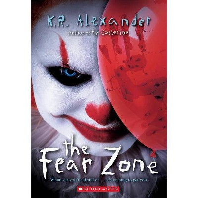 The Fear Zone - by  K R Alexander (Paperback)