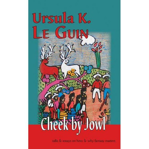 Cheek by Jowl - by  Ursula K Le Guin (Paperback) - image 1 of 1