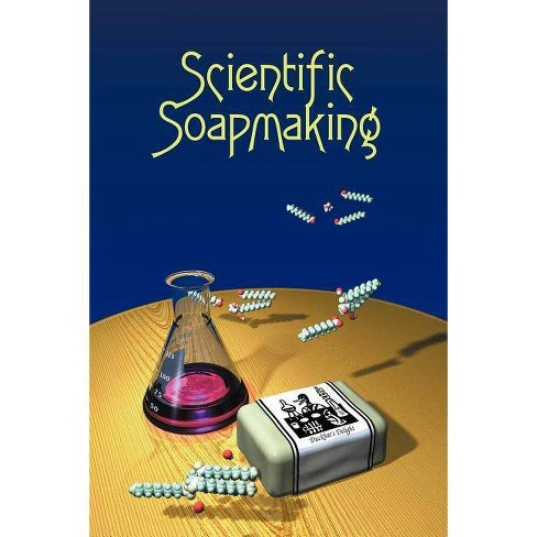 Scientific Soapmaking - by  Kevin M Dunn (Paperback) - image 1 of 1
