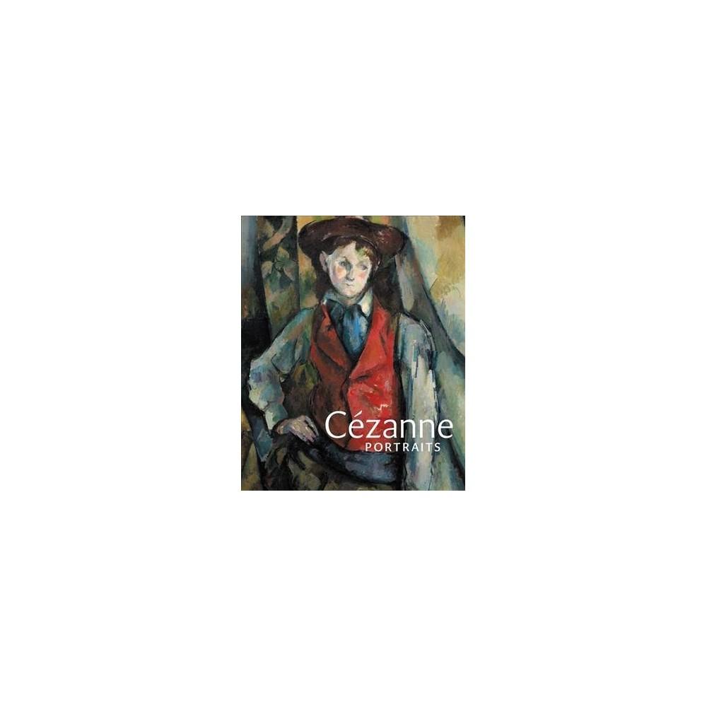 Cézanne Portraits - by John Elderfield & Mary Morton & Xavier Rey (Hardcover)