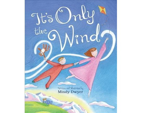 It's Only the Wind -  by Mindy Dwyer (Hardcover) - image 1 of 1