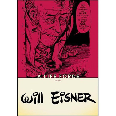 A Life Force - (Will Eisner Library (Hardcover)) by  Will Eisner (Paperback) - image 1 of 1