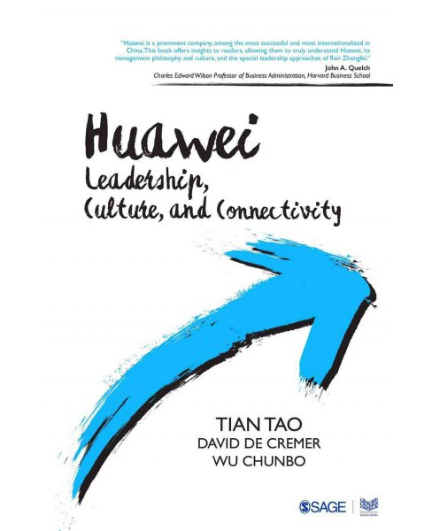 Huawei : Leadership, Culture, and Connectivity (Hardcover) (Tian Tao & David De Cremer & Wu Chunbo) - image 1 of 1