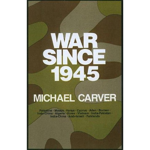 War Since 1945 - by  Michael Carver (Paperback) - image 1 of 1