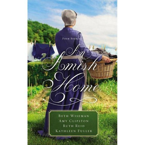 An Amish Home - by  Beth Wiseman & Amy Clipston & Kathleen Fuller & Ruth Reid (Paperback) - image 1 of 1