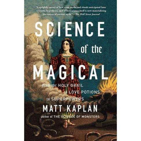 Science of the Magical - by  Matt Kaplan (Paperback) - image 1 of 1