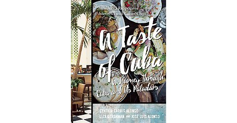 Taste of Cuba : Exploring the Island's Unique Places, People, and Cuisine - by Liza Gershman (Hardcover) - image 1 of 1