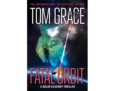 Fatal Orbit (Paperback) (Tom Grace) - image 1 of 1