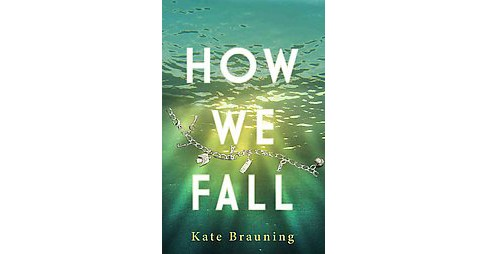 How We Fall (Reprint) (Paperback) (Kate Brauning) - image 1 of 1