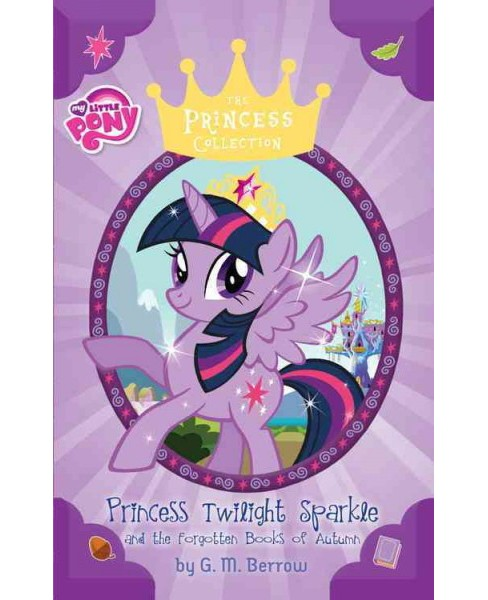 Princess Twilight Sparkle and the Forgotten Books of Autumn : Library Edition: Includes PDF Disc - image 1 of 1