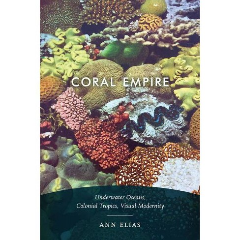 Coral Empire - by  Ann Elias (Paperback) - image 1 of 1