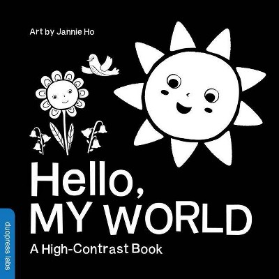 Hello, My World - by Duopress Labs (Board Book)