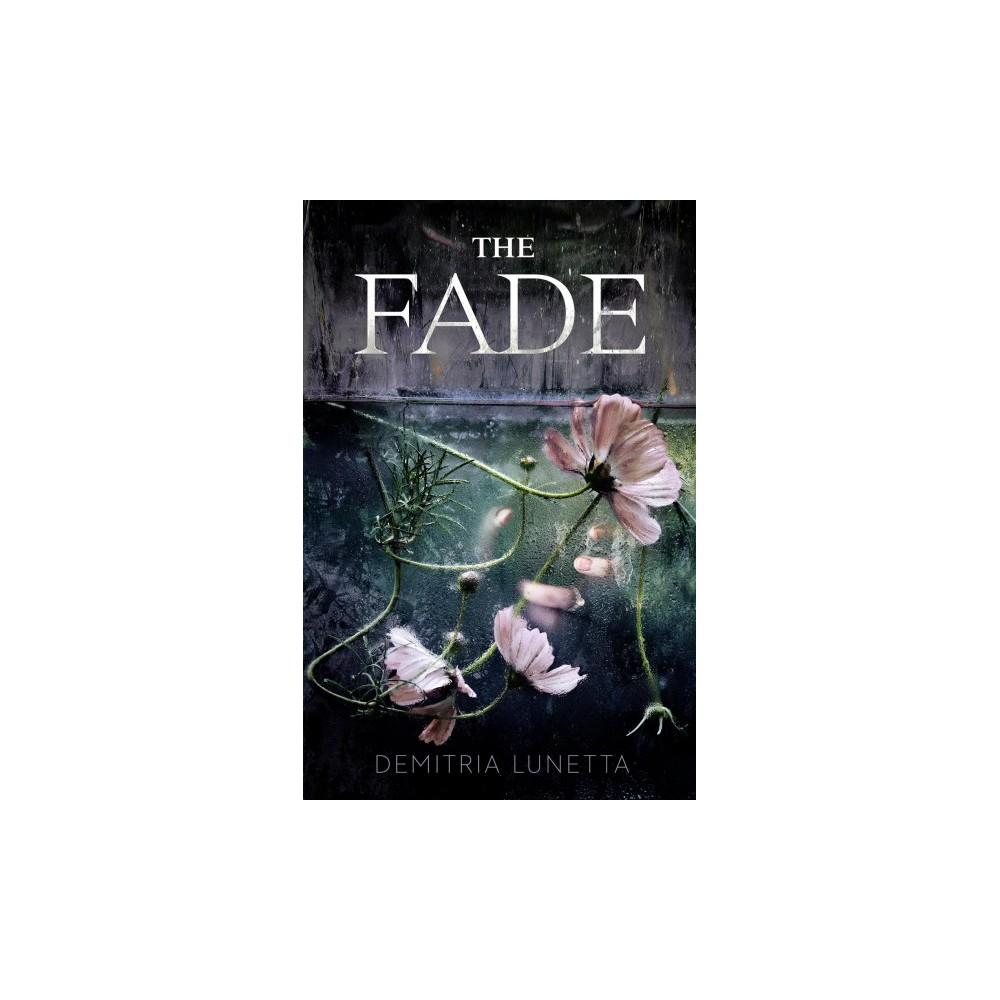 Fade - by Demitria Lunetta (Hardcover)