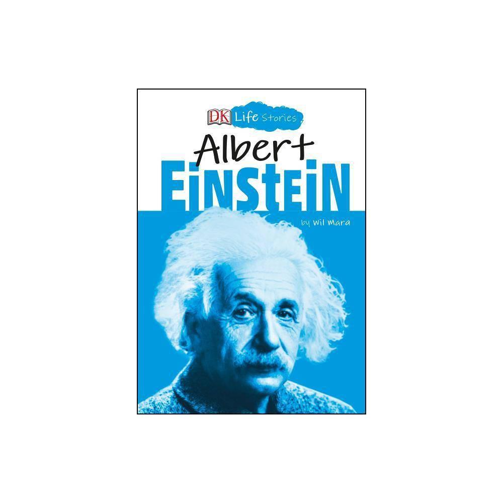 Dk Life Stories Albert Einstein By Wil Mara Paperback