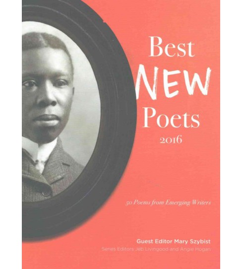 Best New Poets 2016 : 50 Poems from Emerging Writers (Paperback) - image 1 of 1