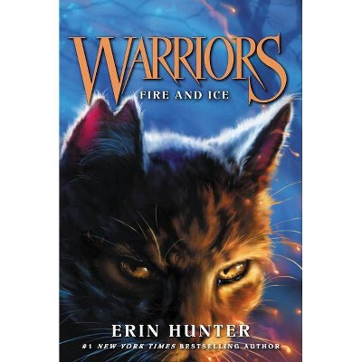 Warriors #2: Fire and Ice - (Warriors: The Prophecies Begin) by  Erin Hunter (Paperback)