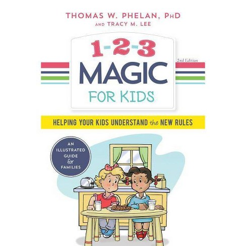1-2-3 Magic for Kids - 2 Edition by  Thomas Phelan & Tracy Lee (Paperback) - image 1 of 1