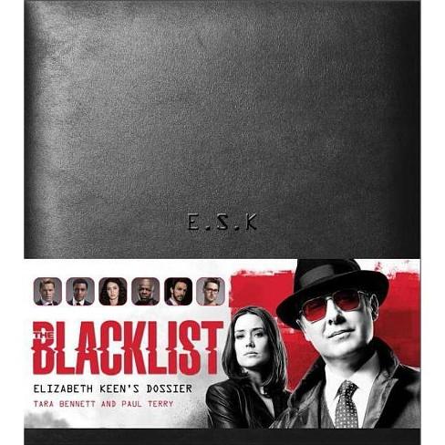 The Blacklist: Elizabeth Keen's Dossier - by  Paul Terry & Tara Bennett (Hardcover) - image 1 of 1
