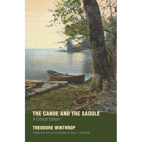 The Canoe and the Saddle - by  Theodore Winthrop (Paperback) - image 1 of 1