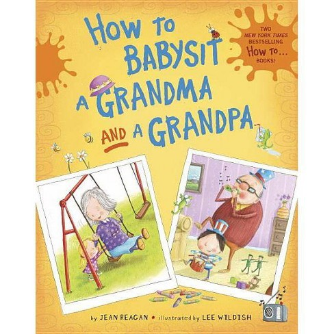 How to Babysit a Grandma and a Grandpa Set - by  Jean Reagan (Hardcover) - image 1 of 1