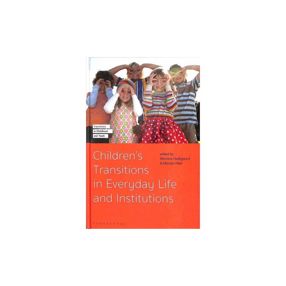 Children's Transitions in Everyday Life and Institutions - (Hardcover)