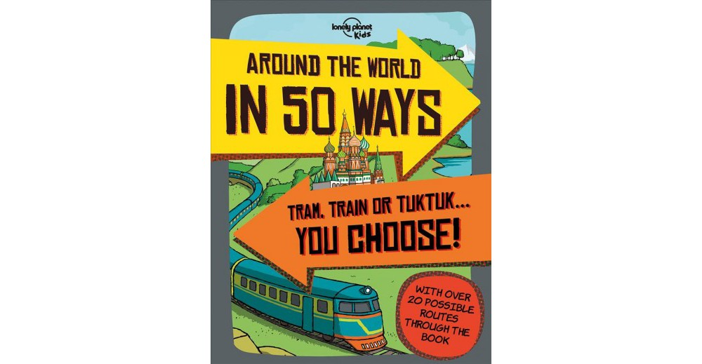 Lonely Planet Kids Around the World in 50 Ways - by Dan S...