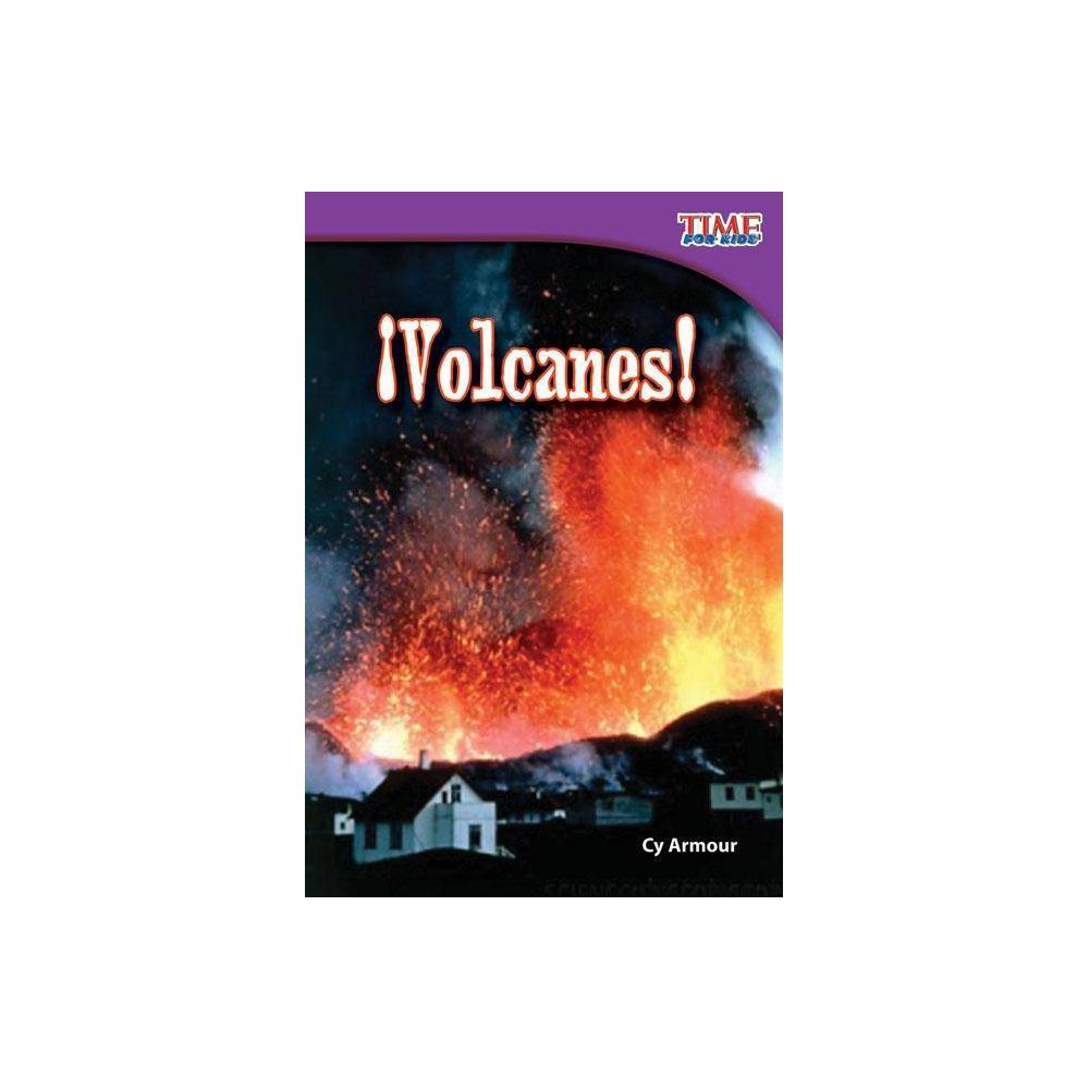 Volcanes Volcanoes Spanish Version Early Fluent Time For Kids Nonfiction Readers Level 2 2 2nd Edition By Cy Armour Paperback