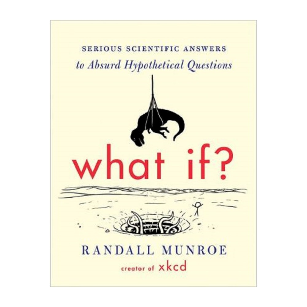 What If? (Hardcover) by Randall Munroe