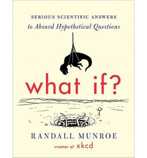 What If? (Hardcover) by Randall Munroe - image 1 of 1