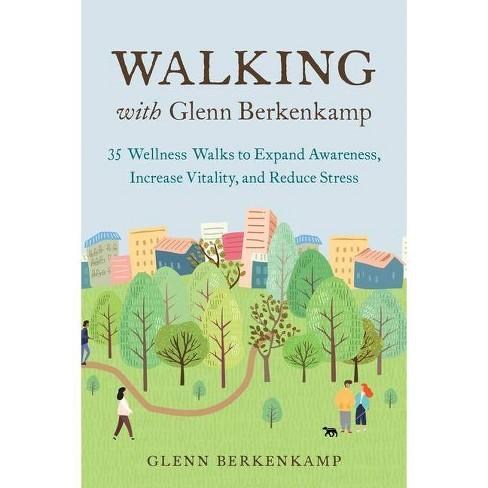 Walking with Glenn Berkenkamp - (Paperback) - image 1 of 1