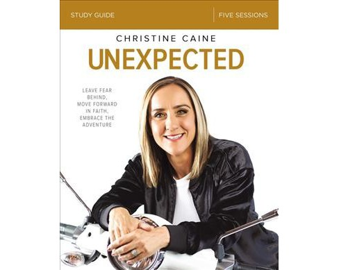 Unexpected : Leave Fear Behind, Move Forward in Faith, Embrace the Adventure -  (Paperback) - image 1 of 1