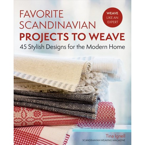 Favorite Scandinavian Projects To Weave 45 Stylish Designs For The