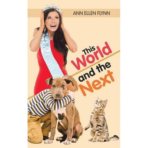 This World and the Next - by  Ann Ellen Flynn (Paperback) - image 1 of 1