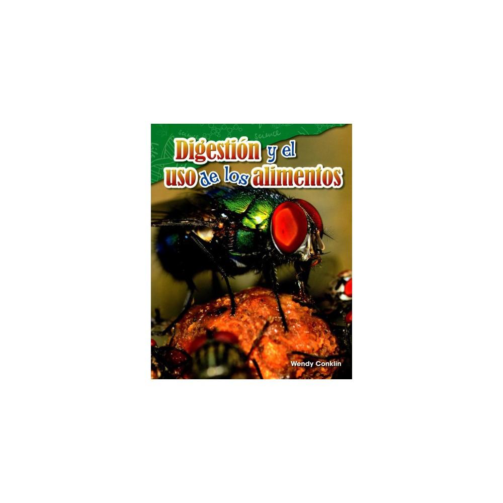 Digestión y el uso de los alimentos/ Digestion and Using Food (Paperback) (Wendy Conklin)