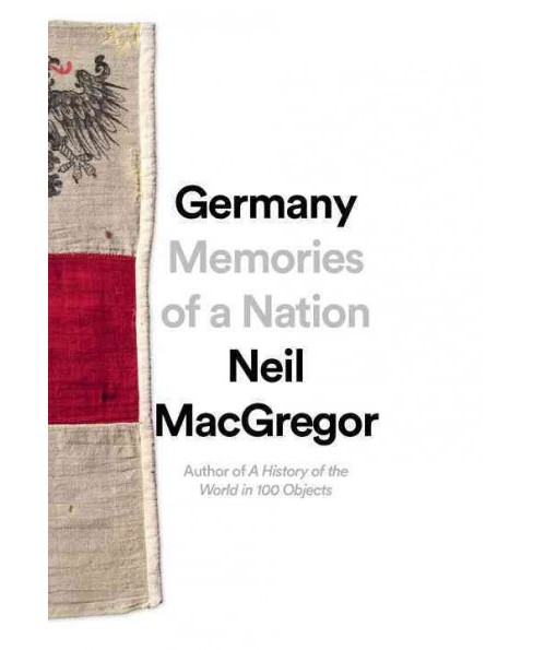 Germany : Memories of a Nation (Hardcover) (Neil MacGregor) - image 1 of 1