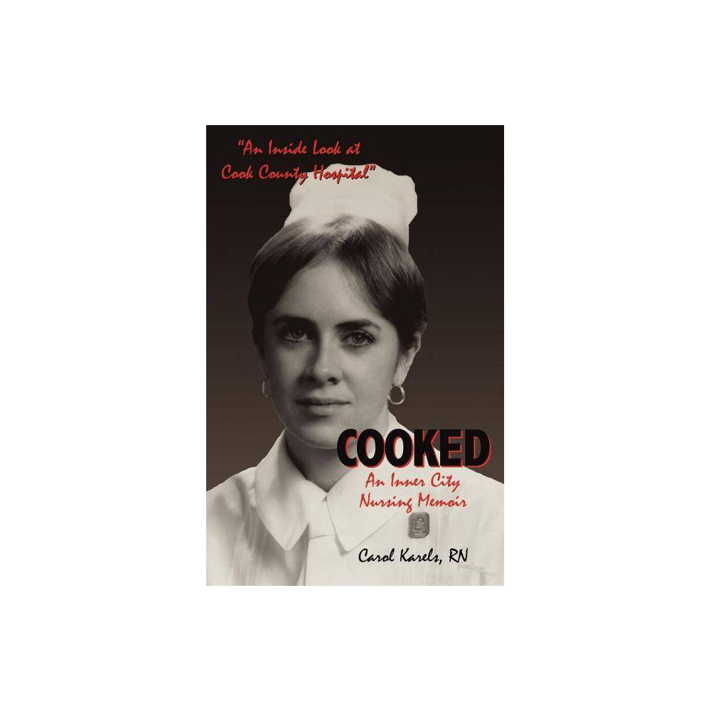 Cooked 3rd Edition By Carol Karels Paperback