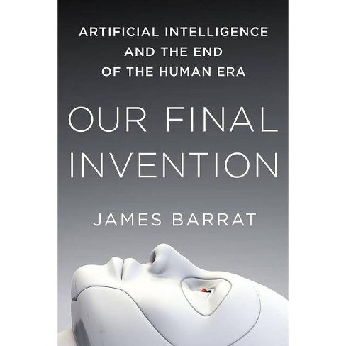 Our Final Invention - by  James Barrat (Paperback) - image 1 of 1
