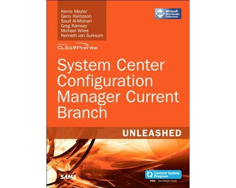 System Center Configuration Manager Current Branch : Unleashed -  (Paperback) - image 1 of 1