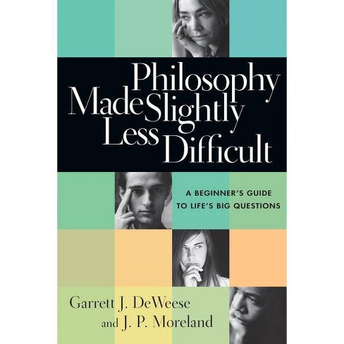 Philosophy Made Slightly Less Difficult - by  Garrett J Deweese & J P Moreland (Paperback) - image 1 of 1