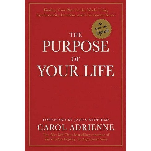 The Purpose of Your Life - by  Carol Adrienne (Paperback) - image 1 of 1