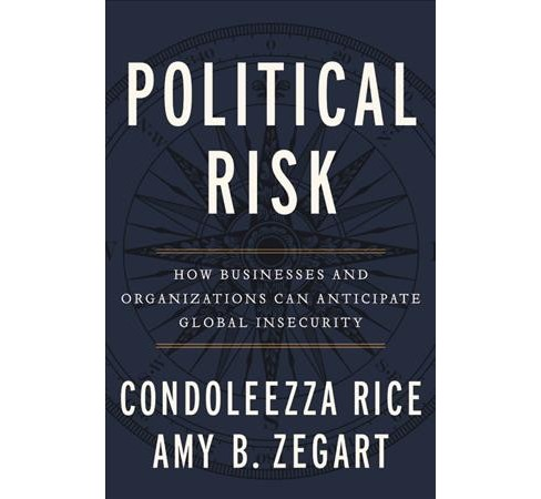 Political Risk : How Businesses and Organizations Can Anticipate Global Insecurity -  (Hardcover) - image 1 of 1