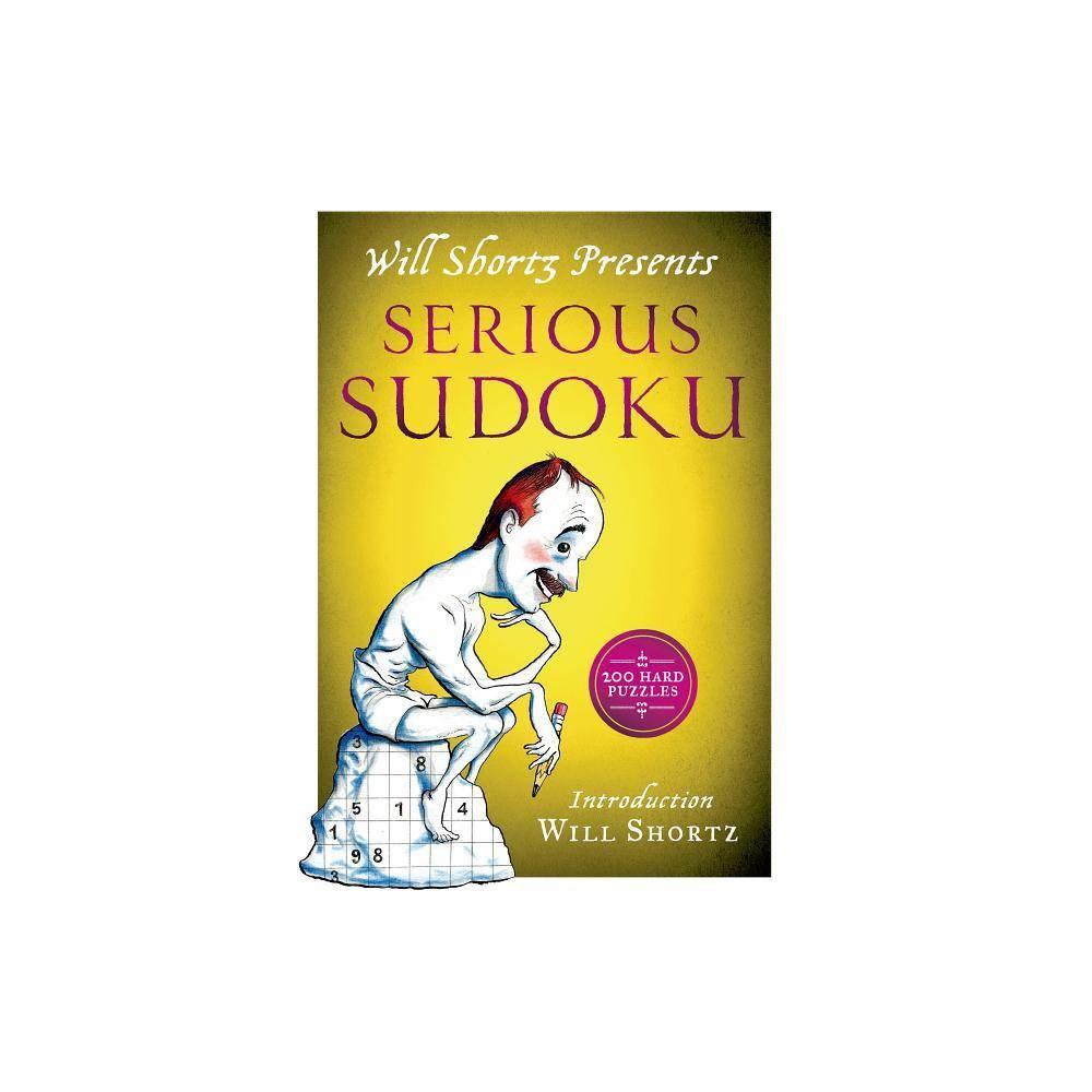Will Shortz Presents Serious Sudoku Paperback