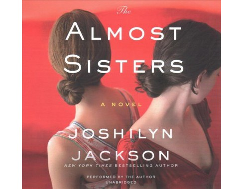 Almost Sisters : Library Edition (Unabridged) (CD/Spoken Word) (Joshilyn Jackson) - image 1 of 1